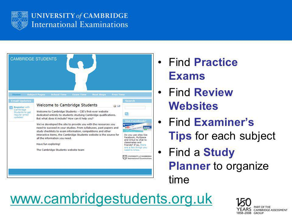 Find Practice Exams Find Review Websites Find Examiners Tips for each subject Find a Study Planner to organize time