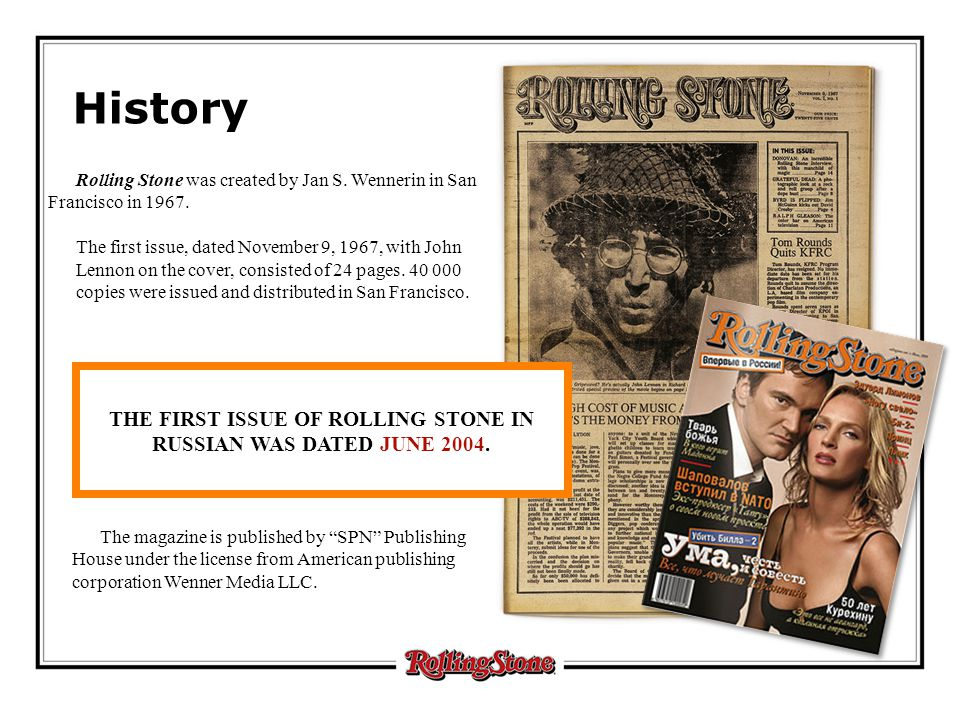THE FIRST ISSUE OF ROLLING STONE IN RUSSIAN WAS DATED JUNE 2004.
