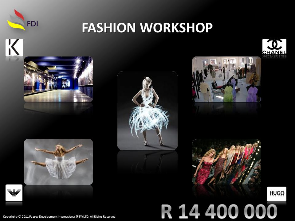 FASHION WORKSHOP Copyright (C) 2011 Feasey Development International (PTY) LTD. All Rights Reserved