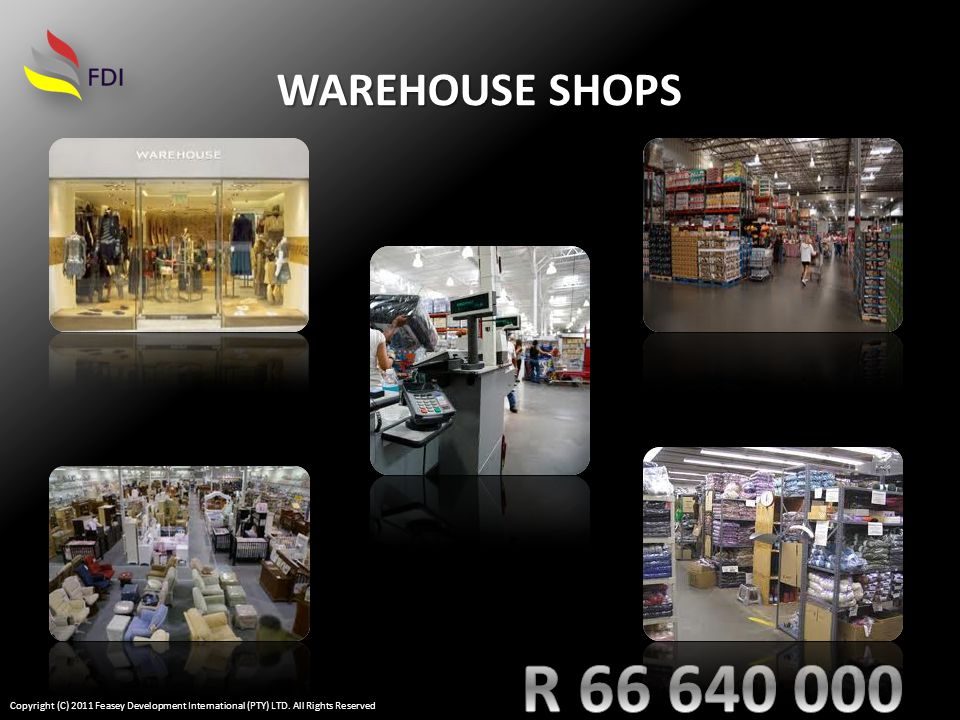 WAREHOUSE SHOPS Copyright (C) 2011 Feasey Development International (PTY) LTD. All Rights Reserved