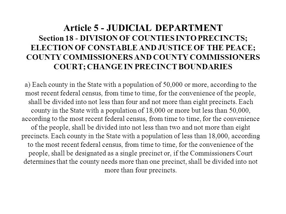 Article 5 - JUDICIAL DEPARTMENT Section 18 - DIVISION OF COUNTIES INTO PRECINCTS; ELECTION OF CONSTABLE AND JUSTICE OF THE PEACE; COUNTY COMMISSIONERS