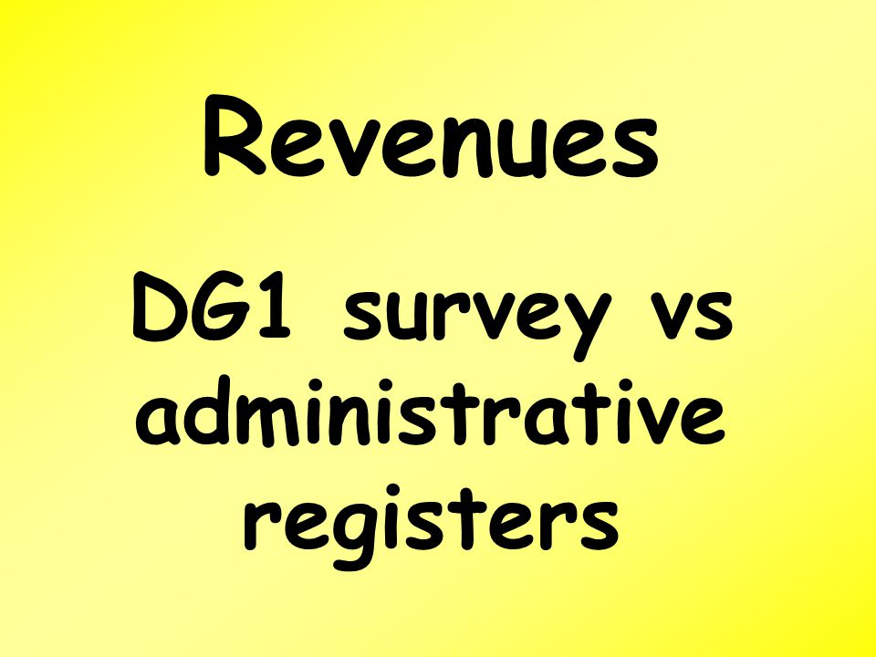 Revenues DG1 survey vs administrative registers