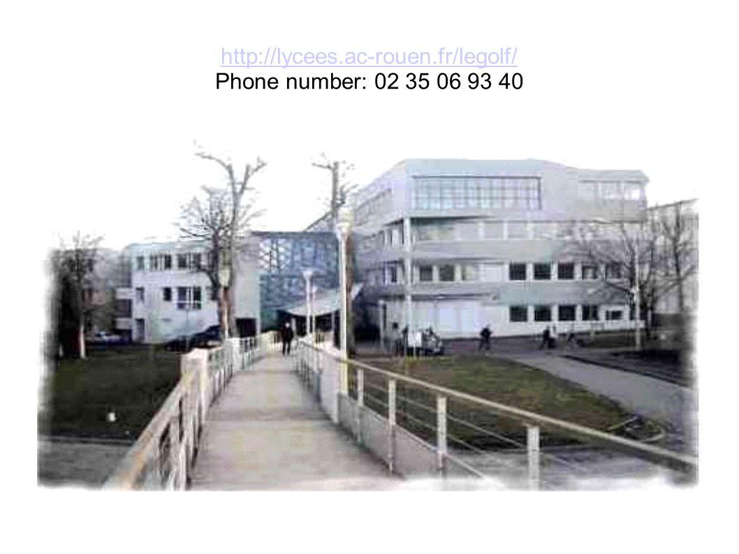 http://lycees.ac-rouen.fr/legolf/ http://lycees.ac-rouen.fr/legolf/ Phone number: 02 35 06 93 40