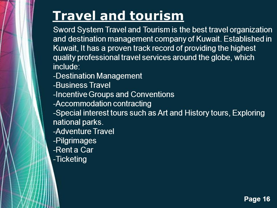 Free Powerpoint Templates Page 16 Travel and tourism Sword System Travel and Tourism is the best travel organization and destination management compan