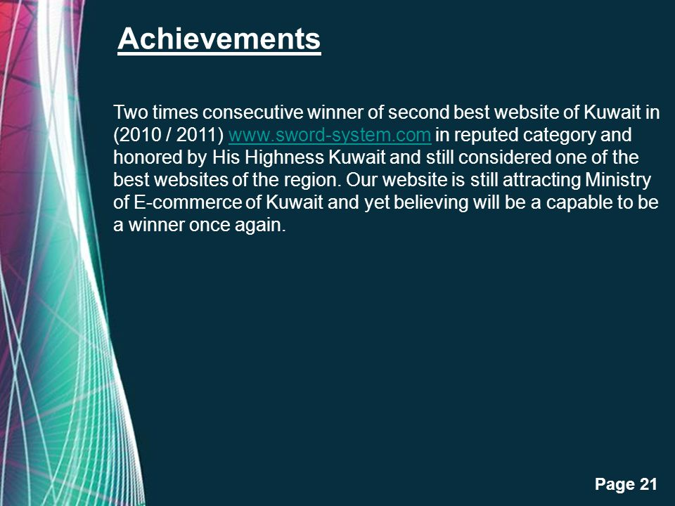 Free Powerpoint Templates Page 21 Achievements Two times consecutive winner of second best website of Kuwait in (2010 / 2011) www.sword-system.com in