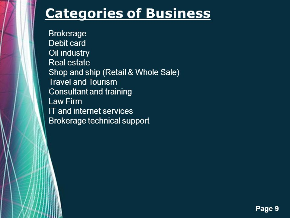 Free Powerpoint Templates Page 9 Categories of Business Brokerage Debit card Oil industry Real estate Shop and ship (Retail & Whole Sale) Travel and T