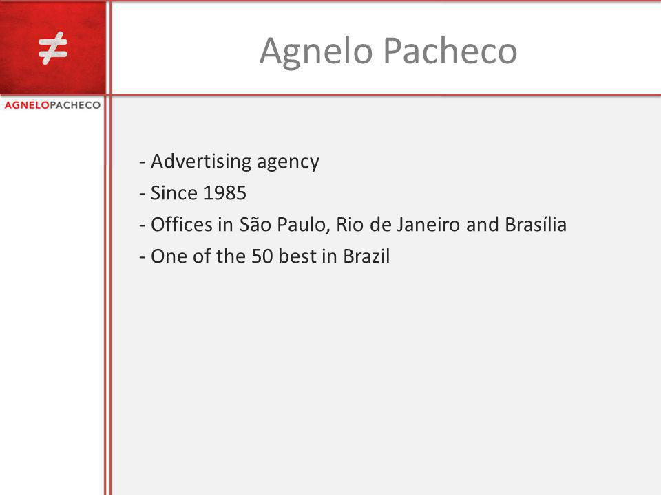 Agnelo Pacheco - Advertising agency - Since 1985 - Offices in São Paulo, Rio de Janeiro and Brasília - One of the 50 best in Brazil