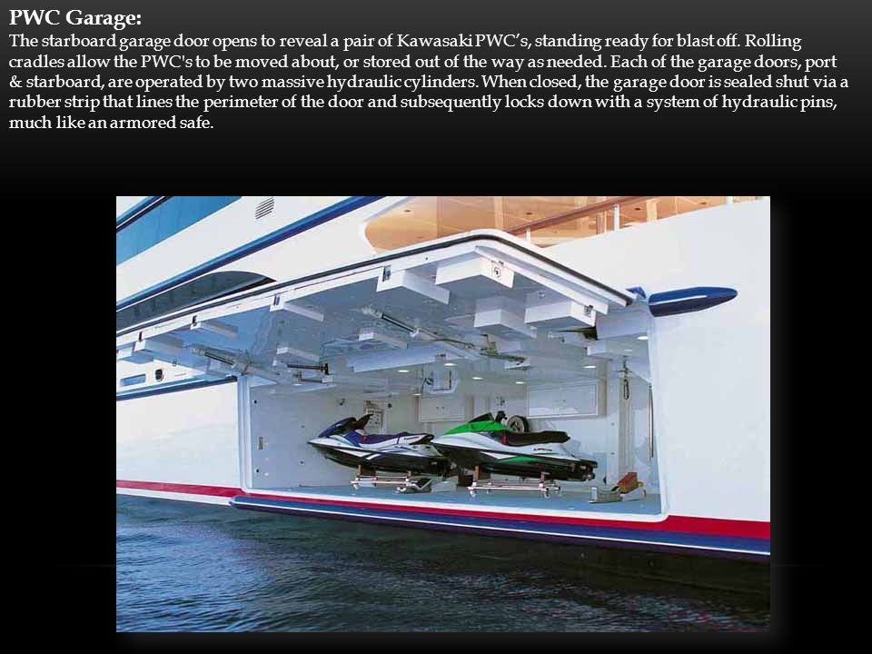 Stern Platform: The Yachts hydraulically operated swim platform doubles as a dock when deployed.