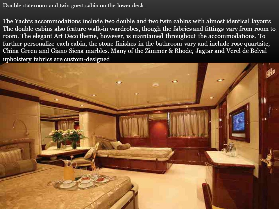 Double stateroom and twin guest cabin on the lower deck: The Yachts accommodations include two double and two twin cabins with almost identical layouts.