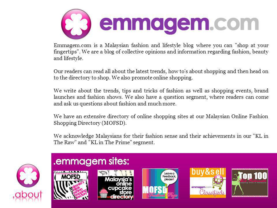 Emmagem.com is a Malaysian fashion and lifestyle blog where you can shop at your fingertips .