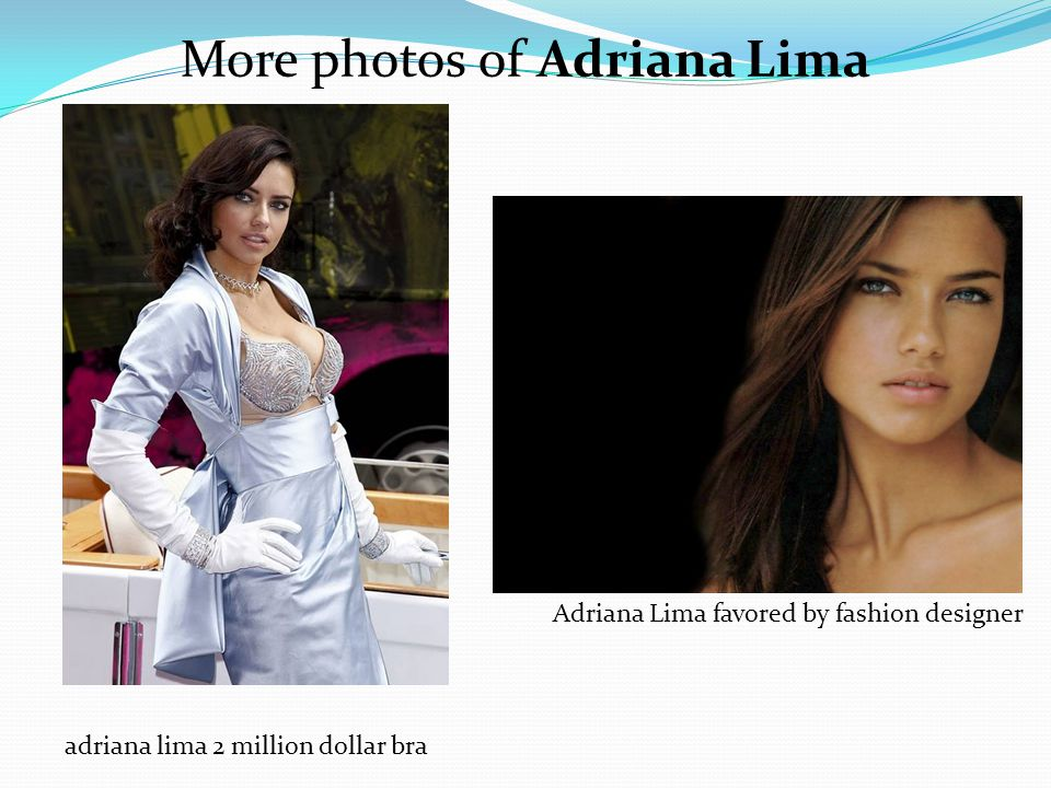 More photos of Adriana Lima Adriana Lima favored by fashion designer adriana lima 2 million dollar bra