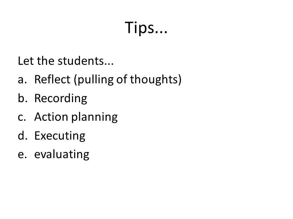 Tips... Let the students...