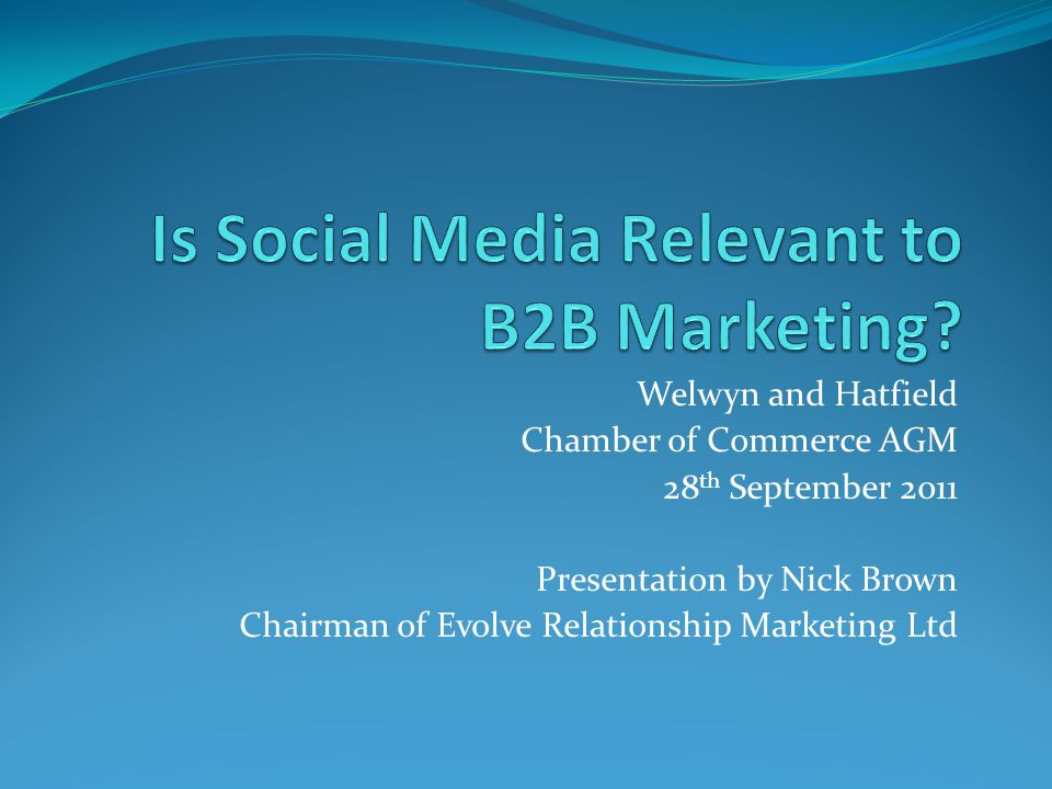 Is Social Media Relevant to B2B Peter Brooks has kindly asked me to talk about Social Media, specifically its relevance in B2B communications.