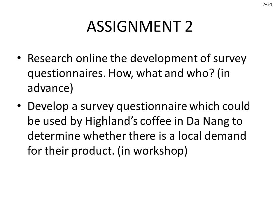 2-34 ASSIGNMENT 2 Research online the development of survey questionnaires.