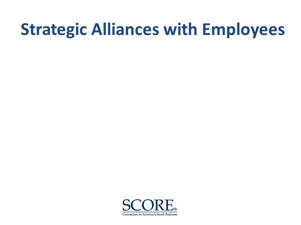 Strategic Alliances with Employees