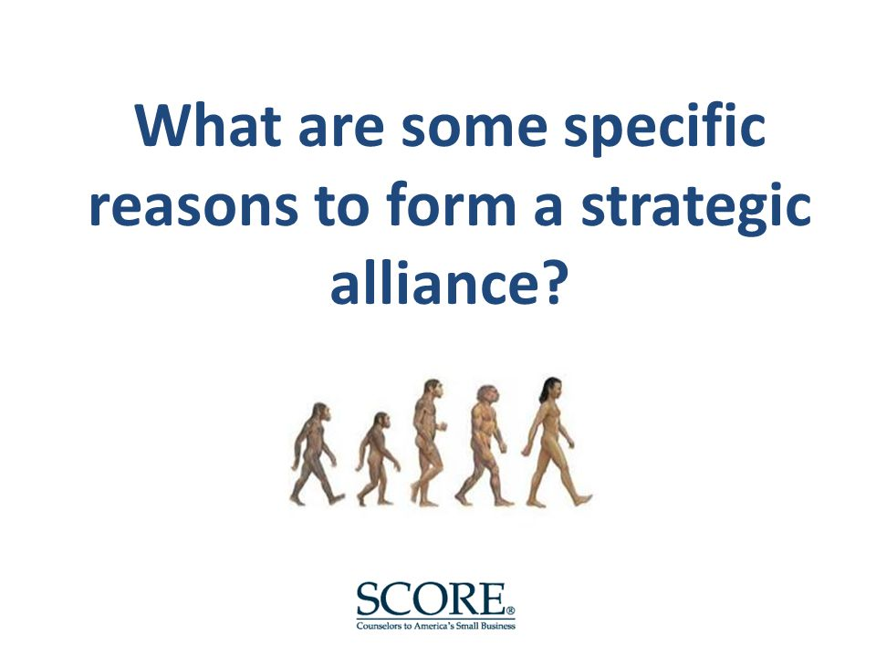 Reasons to form a strategic alliance enter new markets create new technology that will become an industry standard shape consolidation gain economies of scale eliminate excess capacity harness a partners energy and knowledge learn something reduce risk gain global reach gain speed enhance product development develop new business opportunities through new products and services diversify