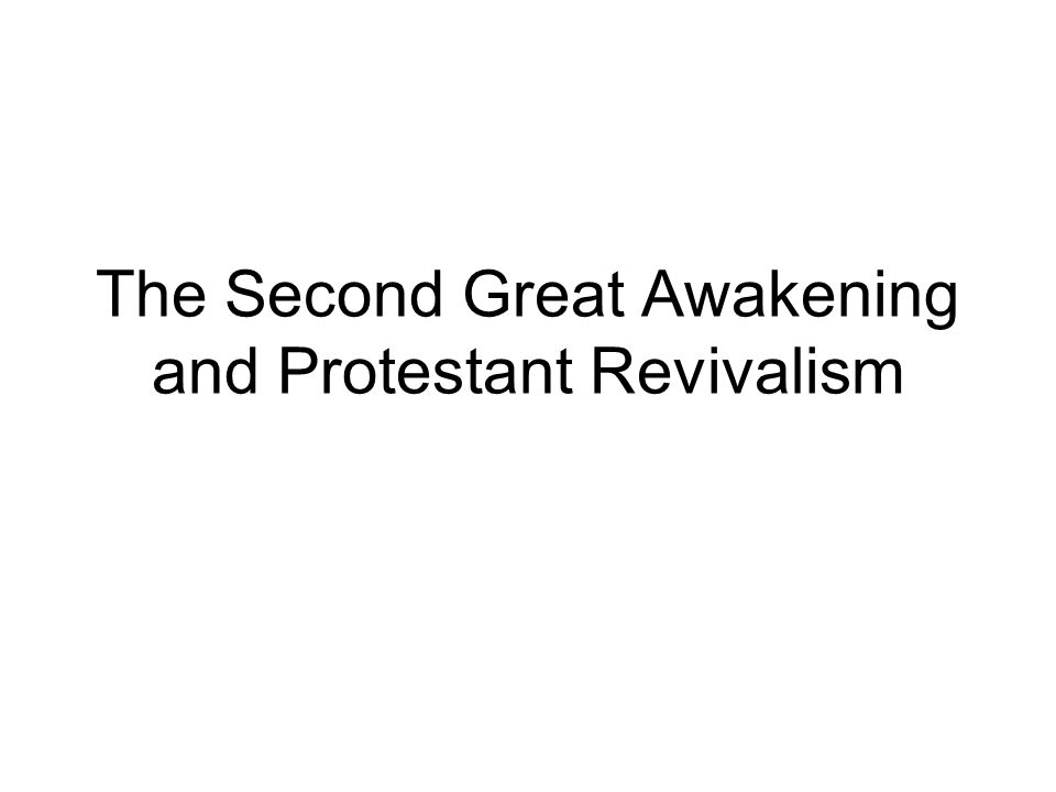 The Second Great Awakening and Protestant Revivalism