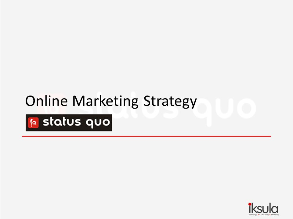 Marketing Strategy 2. Reduce CPA and Increase LTV Phase 2