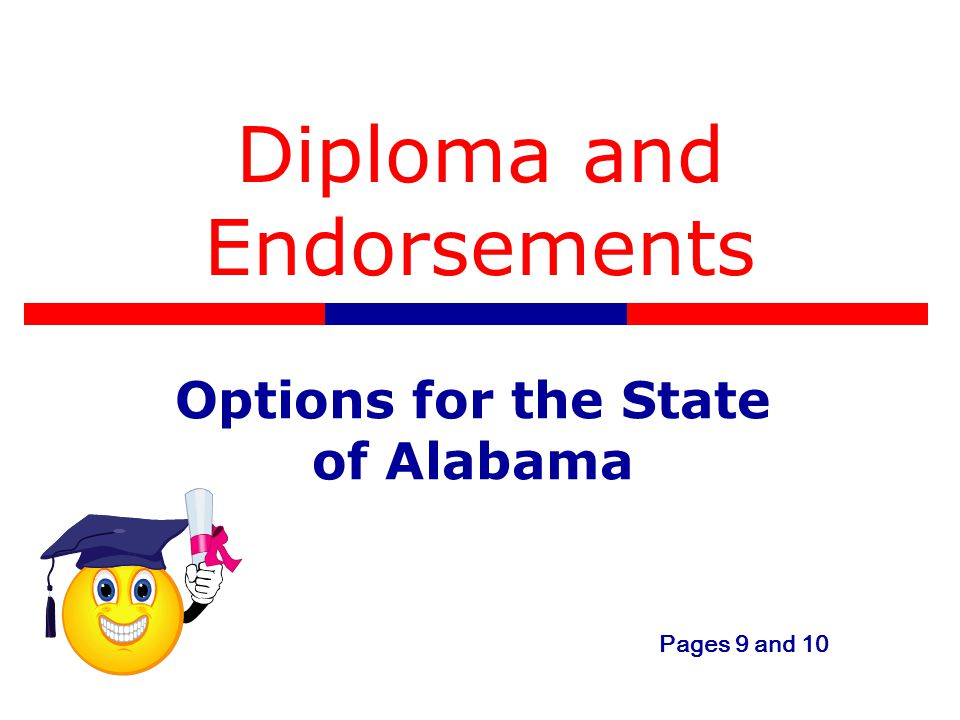 Diploma and Endorsements Options for the State of Alabama Pages 9 and 10