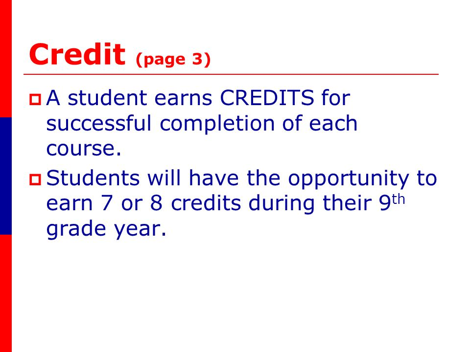 Any required course that is failed MUST be repeated until the credit is earned.