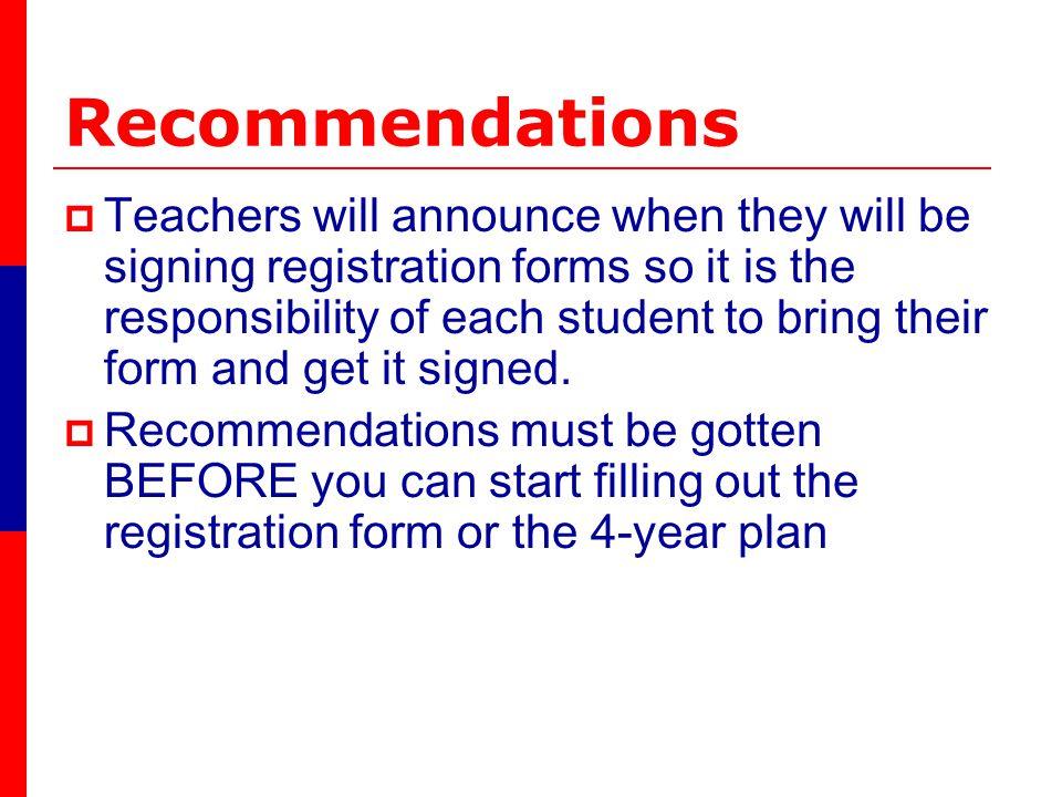 Recommendations If it is decided that a different course other than the one recommended will be taken then the parent should fill out the override section of the registration form.
