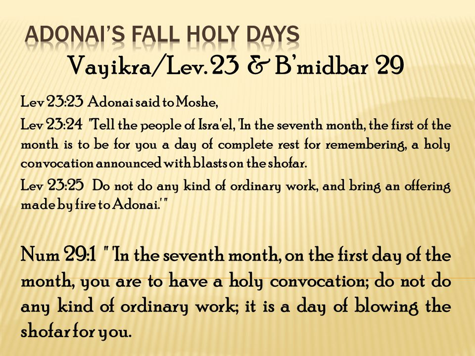 Vayikra/Lev. 23 & Bmidbar 29 Lev 23:23 Adonai said to Moshe, Lev 23:24