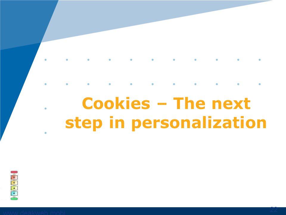 www,deakweb.mobi Cookies – The next step in personalization 22