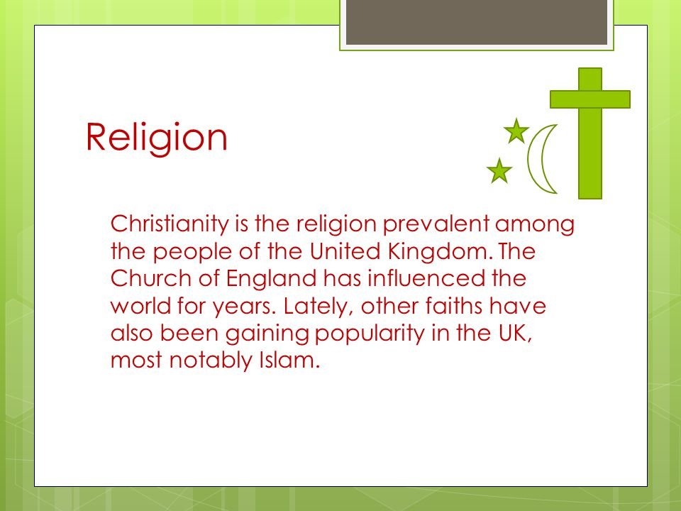 Religion Christianity is the religion prevalent among the people of the United Kingdom.