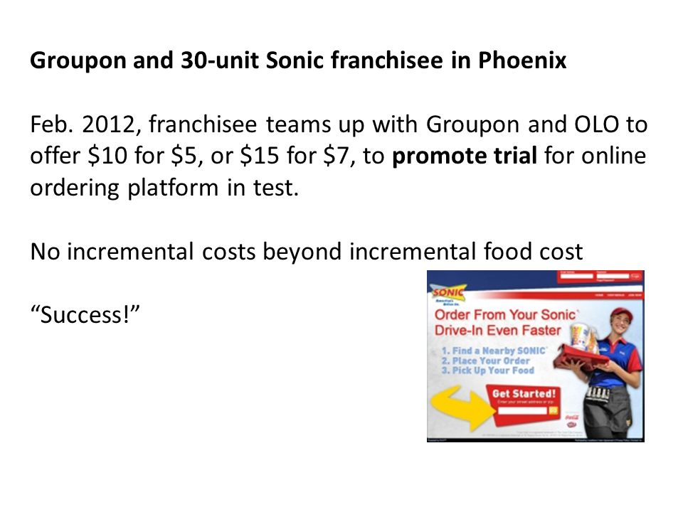 Groupon and 30-unit Sonic franchisee in Phoenix Feb.