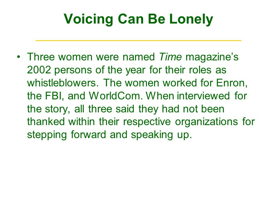 Voicing Can Be Lonely ______________________________ Three women were named Time magazines 2002 persons of the year for their roles as whistleblowers.
