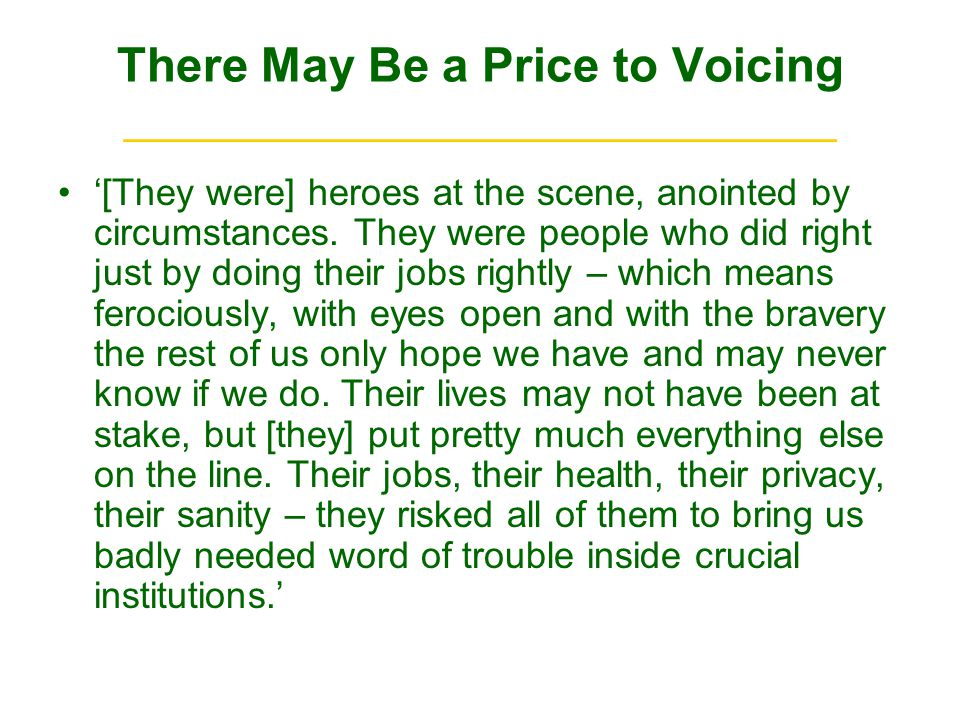 There May Be a Price to Voicing ______________________________ [They were] heroes at the scene, anointed by circumstances.