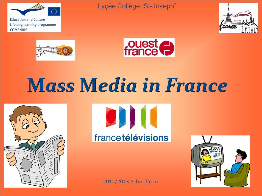 2012/2013 School Year Mass Media in France Lyçée Collège St-Joseph