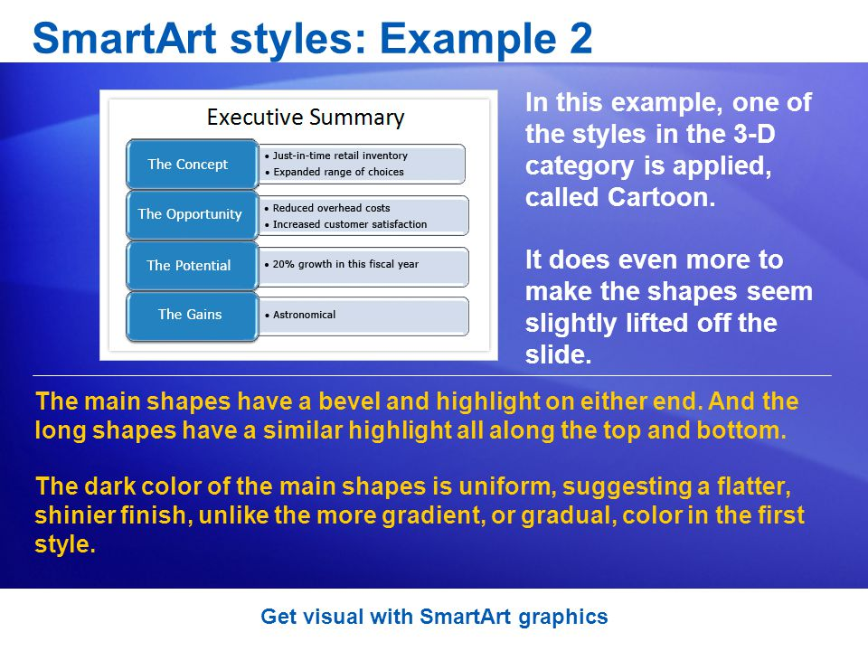 SmartArt styles: Example 2 In this example, one of the styles in the 3-D category is applied, called Cartoon.