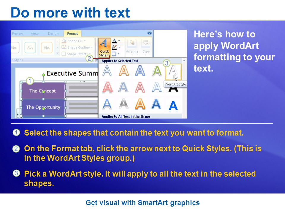 Do more with text Heres how to apply WordArt formatting to your text.