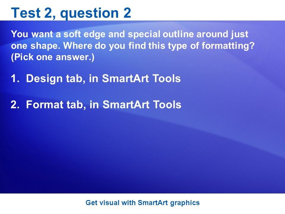 Test 2, question 2 You want a soft edge and special outline around just one shape.