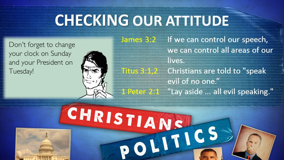 CHECKING CHECKING OUR ATTITUDE James 3:2If we can control our speech, we can control all areas of our lives.