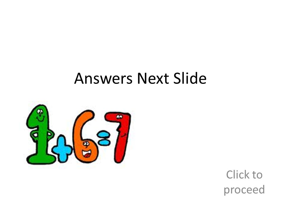 Answers Next Slide Click to proceed