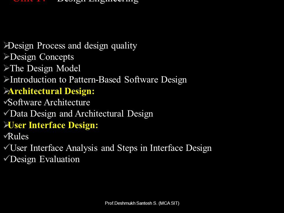 Design Concepts : Software design is both a process and a model.
