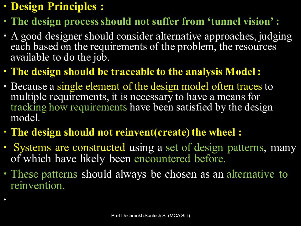 The design should minimize the intellectual distance between the SW and the problem as it exists in the real world.