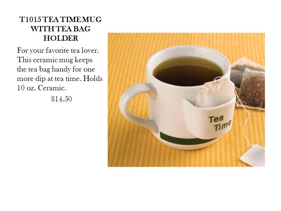 T1015 TEA TIME MUG WITH TEA BAG HOLDER For your favorite tea lover.