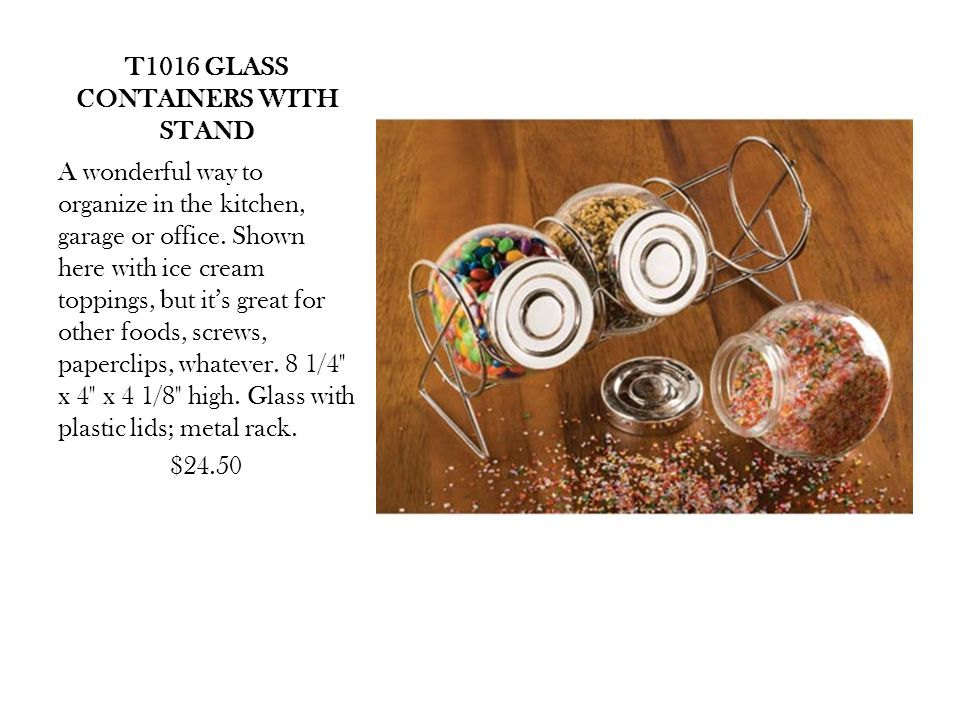 T1016 GLASS CONTAINERS WITH STAND A wonderful way to organize in the kitchen, garage or office.