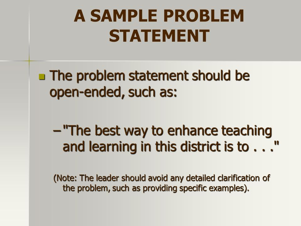 PRECURSORS School leaders should not allow: School leaders should not allow: –Evaluation of ideas one at a time; rather they should collect a number of ideas before evaluating any.