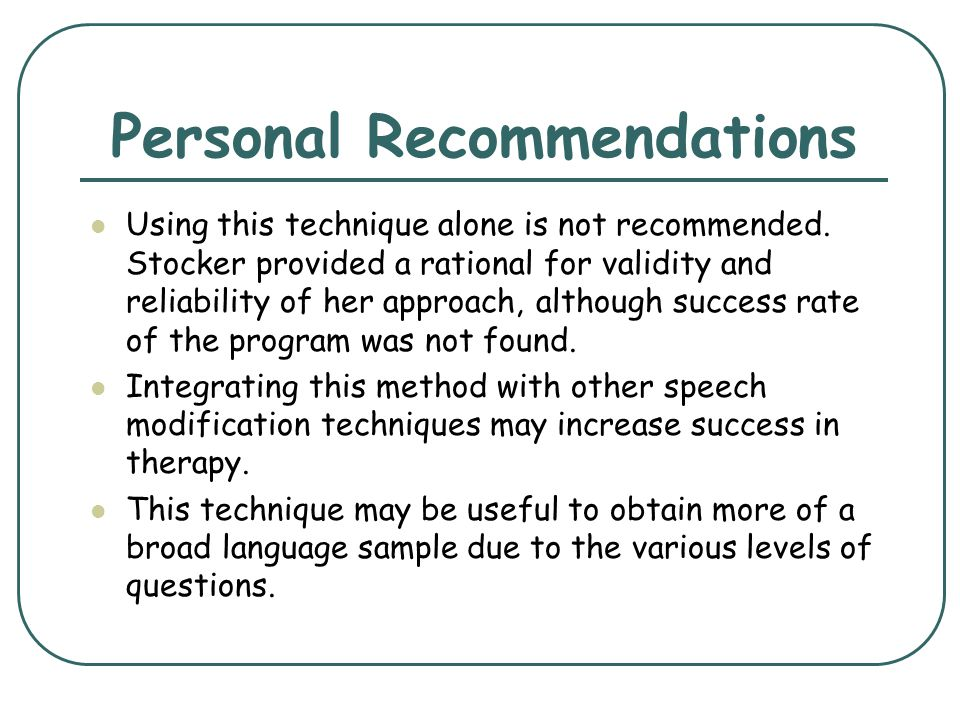 Personal Recommendations Using this technique alone is not recommended. Stocker provided a rational for validity and reliability of her approach, alth