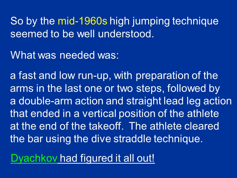 So by the mid-1960s high jumping technique seemed to be well understood.