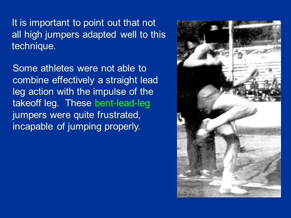 It is important to point out that not all high jumpers adapted well to this technique.