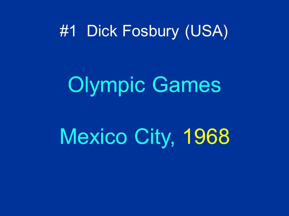 Olympic Games Mexico City, 1968 #1 Dick Fosbury (USA)