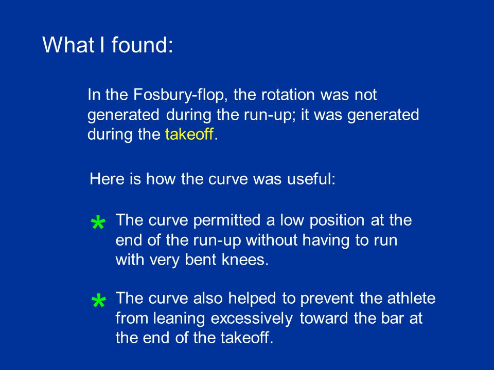 What I found: In the Fosbury-flop, the rotation was not generated during the run-up; it was generated during the takeoff.