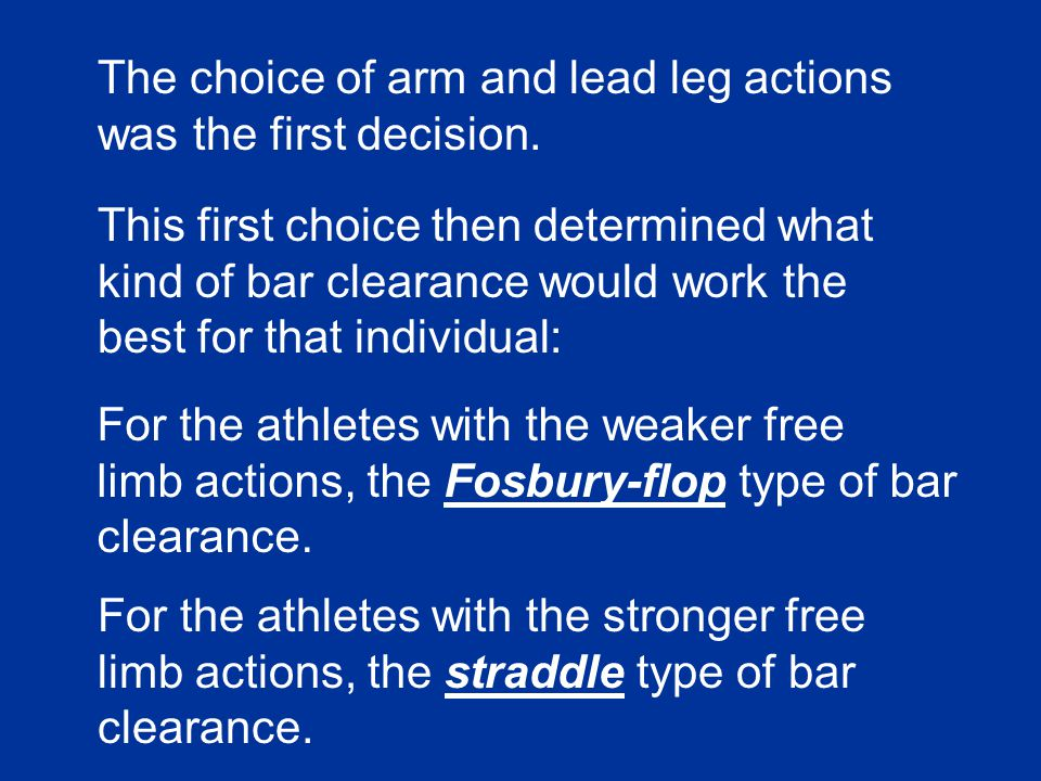 The choice of arm and lead leg actions was the first decision.
