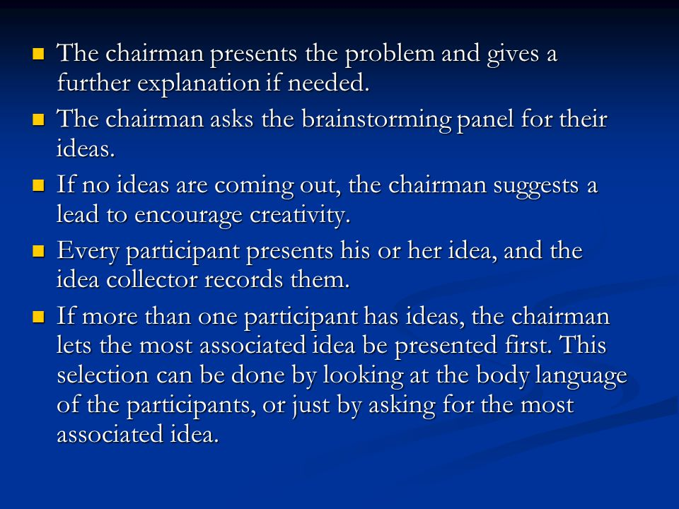The chairman presents the problem and gives a further explanation if needed. The chairman presents the problem and gives a further explanation if need