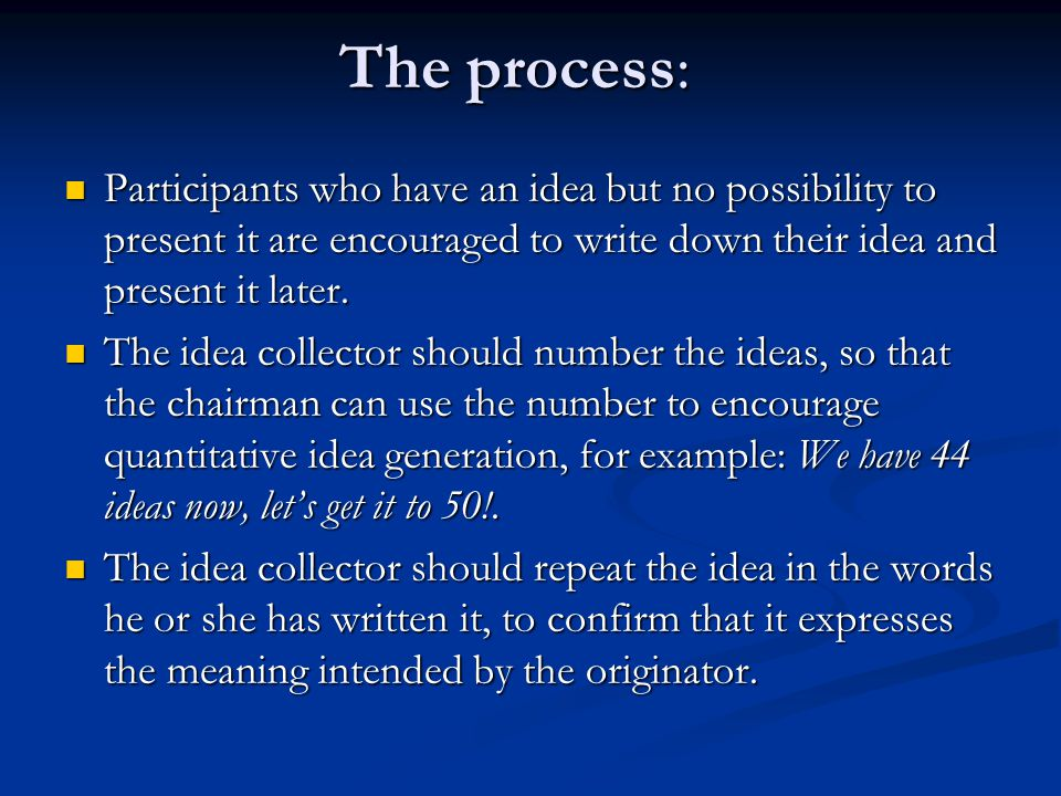 The process: Participants who have an idea but no possibility to present it are encouraged to write down their idea and present it later. Participants